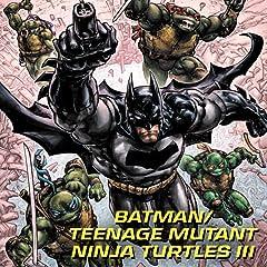 Batman/Teenage Mutant Ninja Turtles III (2019-)