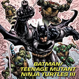 Batman/Teenage Mutant Ninja Turtles III (2019)