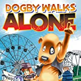 Dogby Walks Alone