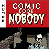 Comic Book Nobody