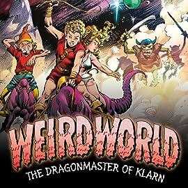 Weirdworld: The Dragonmaster Of Klarn