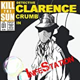 InfeStation: The Cases of Detective Clarence Crumb
