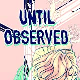 Until Observed