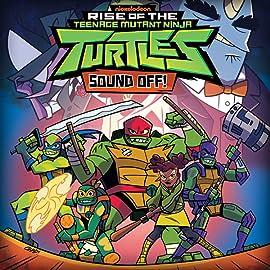 Teenage Mutant Ninja Turtles: Rise of the TMNT: Sound Off!
