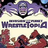 Invasion from Planet Wrestletopia