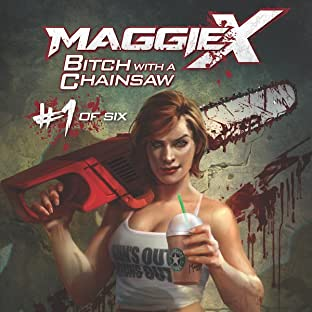 Maggie X, Vol. 1: Bitch With A Chainsaw