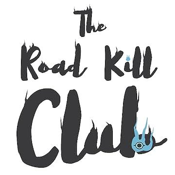The RoadKill Club: The RoadKill Club