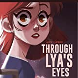 Through Lya's Eyes