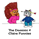 The Dominic and Claire Funnies