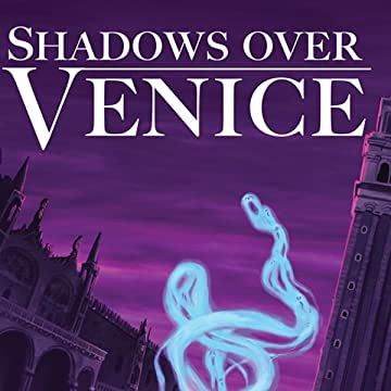 Shadows Over Venice