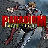 Paradigm: Dark Pasts