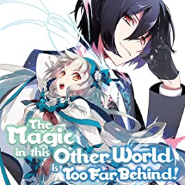 The Magic in this Other World is Too Far Behind!, Vol. 1