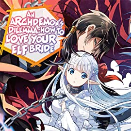An Archdemon's Dilemma: How to Love Your Elf Bride (Manga)