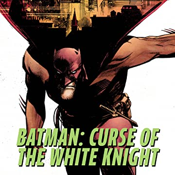 Batman: Curse of the White Knight (2019-)