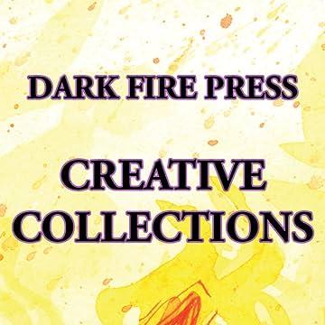 Dark Fire Press: Creative Collections: J. M. DeSantis: The First Ten Years