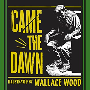 Wally Wood: Came the Dawn and Other Stories