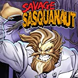 Savage Sasquanaut