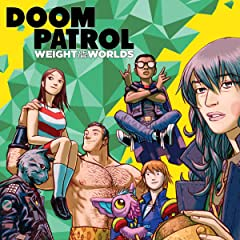 Doom Patrol: Weight of the Worlds (2019-)