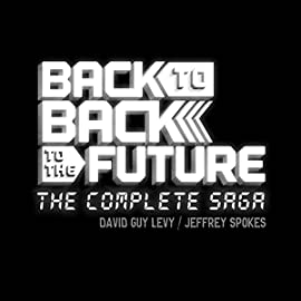 Back to Back to the Future: The Complete Saga