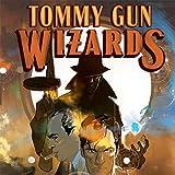 Tommy Gun Wizards