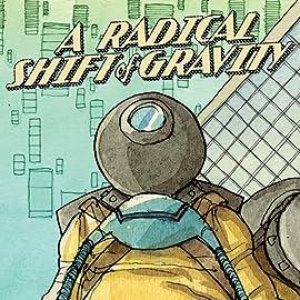 A Radical Shift of Gravity