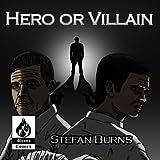 Hero or Villain: Part 1 of 7