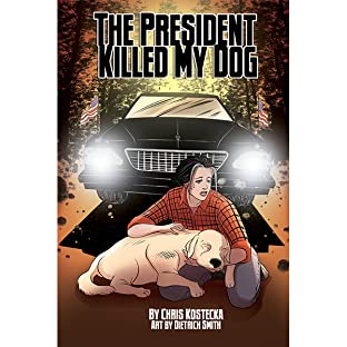 The President Killed My Dog