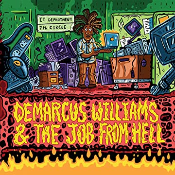 Demarcus Williams & the Job from Hell: Demarcus Williams & the Job from Hell