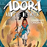 Adora and the Distance (comiXology Originals)