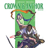 Crown & Anchor: Book One: Legends No More