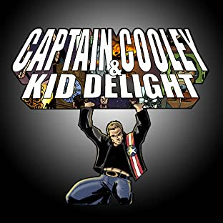 Captain Cooley & Kid Delight