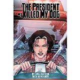 The President Killed My Dog #3