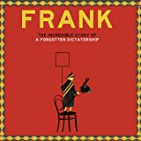 Frank - The Story of a Forgotten Dictatorship