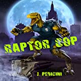 Raptor Cop: Battle with Willie The Worm