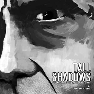 TALL SHADOWS: the narration of trust & betrayal