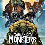 Gotham City Monsters (2019-)