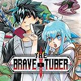 The Brave-Tuber