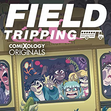 Field Tripping (comiXology Originals)