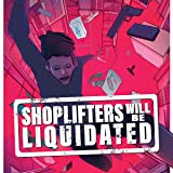 Shoplifters Will Be Liquidated
