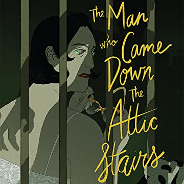 The Man Who Came Down the Attic Stairs