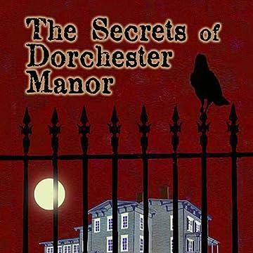 The Secrets of Dorchester Manor: Book One