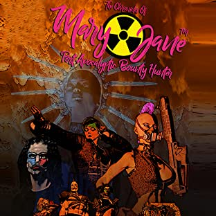 The Chronicles of Mary Jane: Post Apocalyptic Bounty Hunter, Vol. 1: The Chronicles of Mary Jane: Post Apocalyptic Bounty Hunter