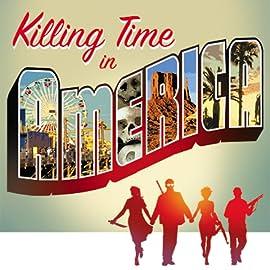 Killing Time In America