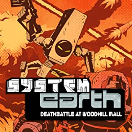 System Earth, Vol. 1: DeathBattle at Woodhill Mall
