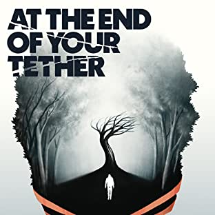 At the End of Your Tether
