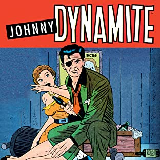 Johnny Dynamite: Explosive Pre-Code Crime Comics—The Complete Adventures of Pete Morisi's Wild Man of Chicago
