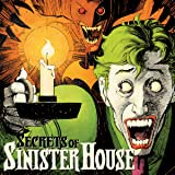 Secrets of Sinister House (2019-)