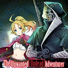 The Unwanted Undead Adventurer
