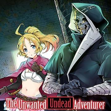 The Unwanted Undead Adventurer
