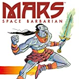 Mars: Space Barbarian